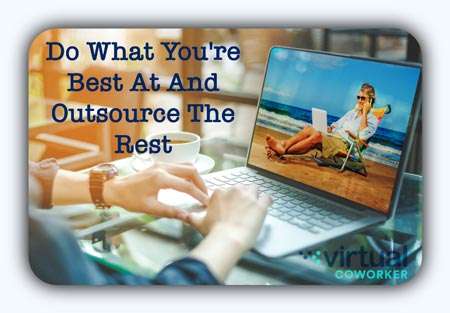 Do What You're Best At And Outsource The Rest